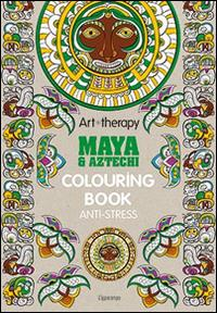 Art therapy. Maya & Aztechi. Colouring book anti-stress