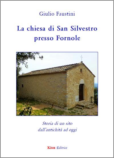 La chiesa di San Silvestro presso Fornole