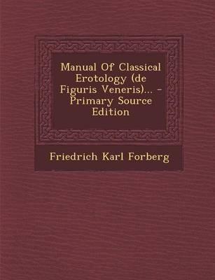Manual of Classical Erotology (de Figuris Veneris)...