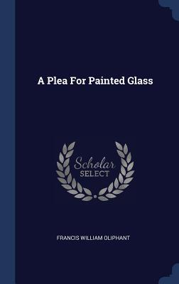 A Plea for Painted Glass