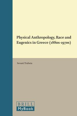 Physical Anthropology, Race and Eugenics in Greece, 1880s–1970s