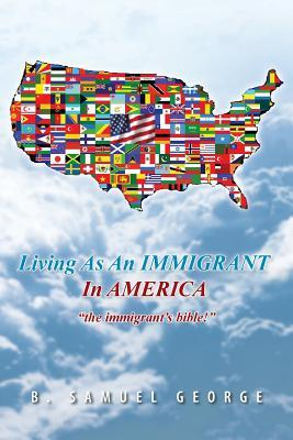 Living As an Immigrant in America
