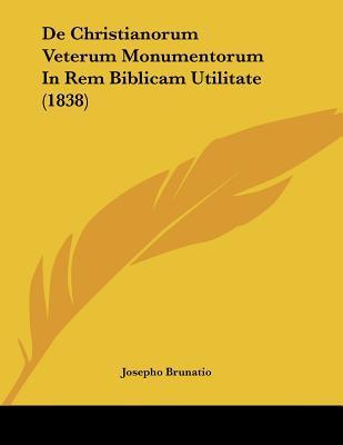 de Christianorum Veterum Monumentorum in Rem Biblicam Utilitate (1838)
