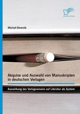 Akquise und Auswahl von Manuskripten in deutschen Verlagen