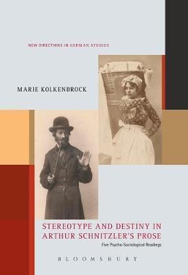 Stereotype and Destiny in Arthur Schnitzler's Prose