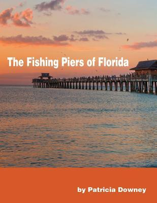 The Fishing Piers of Florida