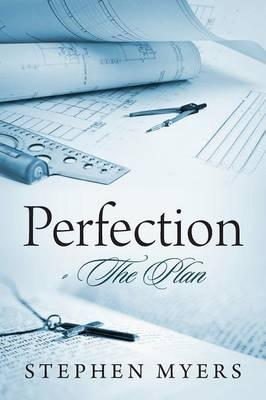 Perfection - The Plan