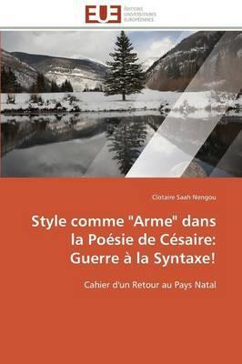 """Style Comme """"Arme""""  Dans la Poesie de Cesaire"""
