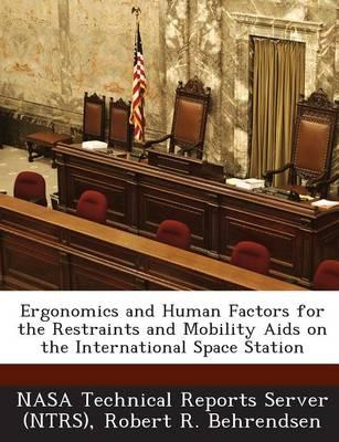 Ergonomics and Human Factors for the Restraints and Mobility AIDS on the International Space Station