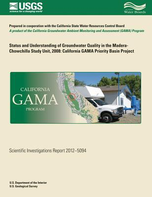 Status and Understanding of Groundwater Quality in the Madera-chowchilla Study Unit. 2008