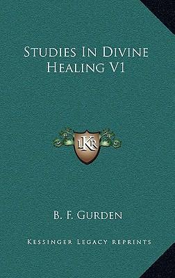 Studies in Divine Healing V1