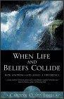 When Life and Belief Collide