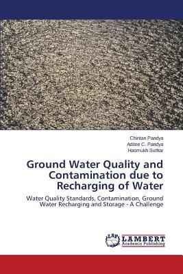 Ground Water Quality and Contamination due to Recharging of Water