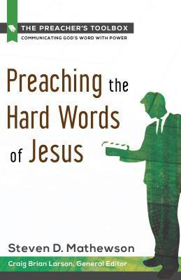 Preaching the Hard Words of Jesus
