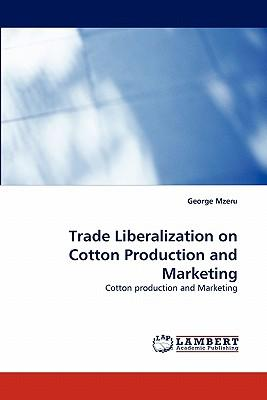 Trade Liberalization on Cotton Production and Marketing
