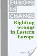 Righting Wrongs in Eastern Europe