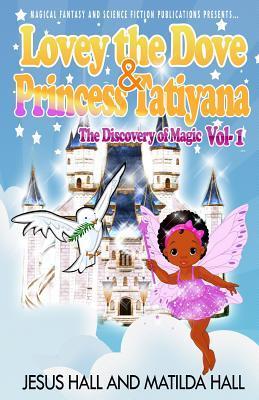Lovey the Dove & Princess Tatiyana