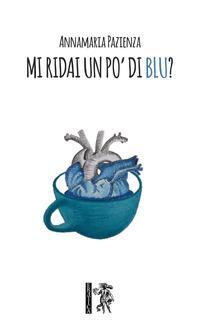 Mi ridai un po' di blu?