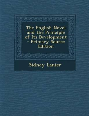 The English Novel and the Principle of Its Development - Primary Source Edition