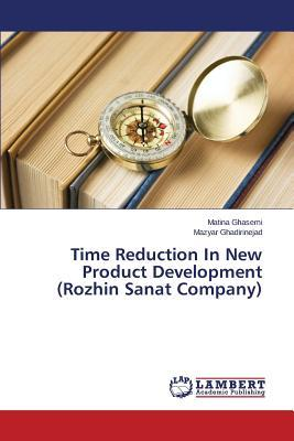 Time Reduction In New Product Development (Rozhin Sanat Company)