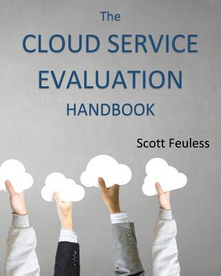 The Cloud Service Evaluation Handbook