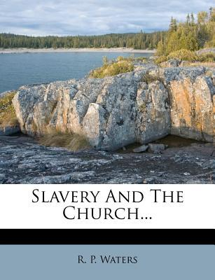 Slavery and the Church.