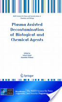 Plasma Assisted Decontamination of Biological and Chemical Agents
