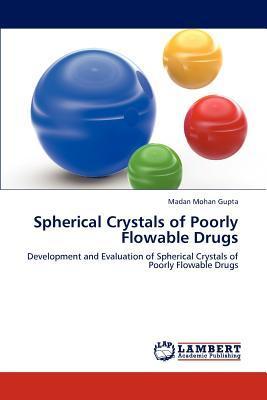 Spherical Crystals of Poorly Flowable Drugs