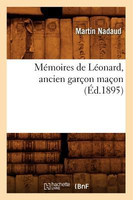 Memoires de Léonard, Ancien Garcon Macon (ed.1895)