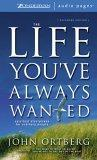 The Life You've Always Wanted: Unabridged