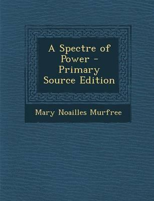 A Spectre of Power - Primary Source Edition