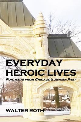 Everyday Heroic Lives