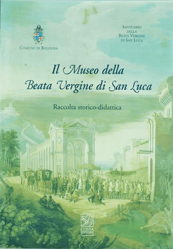ll museo della Beata Vergine di San Luca