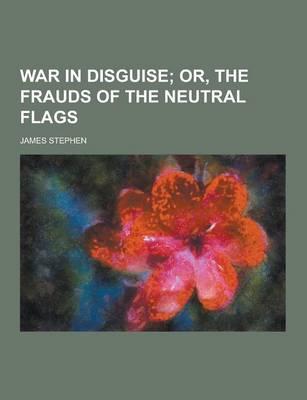 War in Disguise