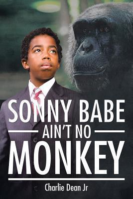 Sonny Babe Ain't No Monkey