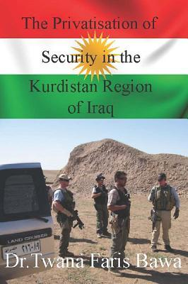 The Privatisation of Security in the Kurdistan Region of Iraq