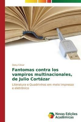 Fantomas contra los vampiros multinacionales, de Julio Cortázar