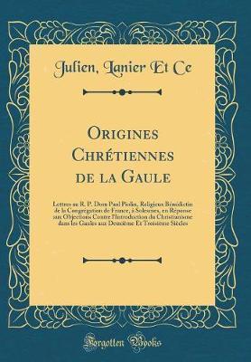 Origines Chrétiennes de la Gaule