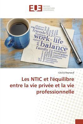 Les Ntic et l'Équilibre Entre la Vie Privée et la Vie Professionnelle