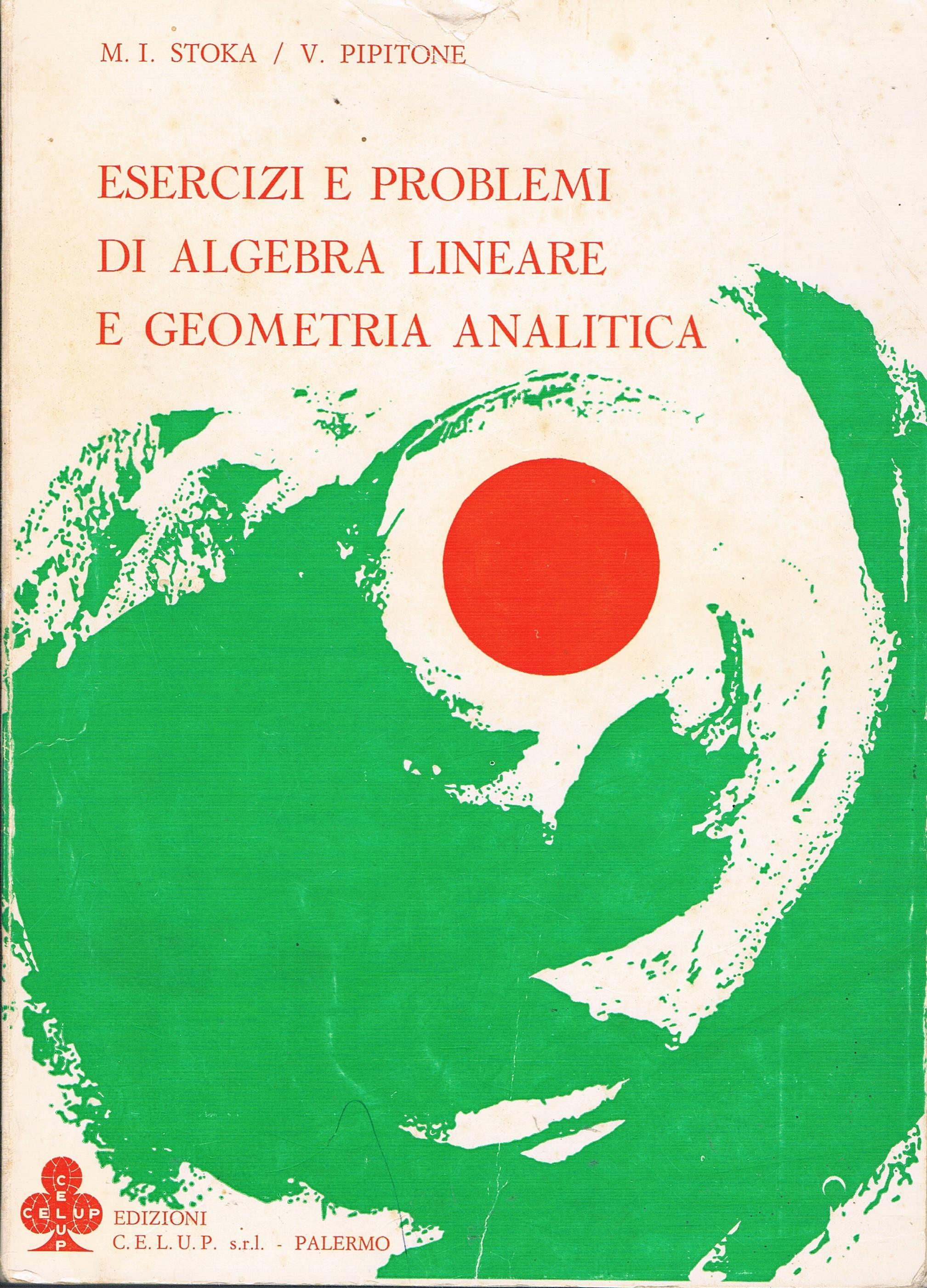 Esercizi e problemi di algebra lineare e geometria analitica