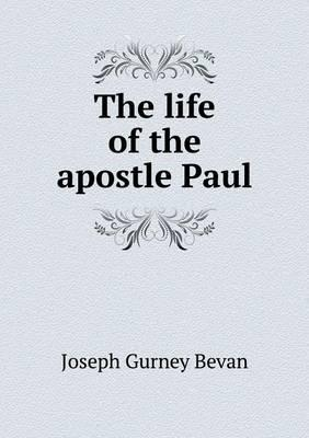 The Life of the Apostle Paul