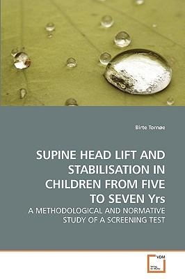 SUPINE HEAD LIFT AND STABILISATION IN CHILDREN FROM FIVE TO SEVEN Yrs