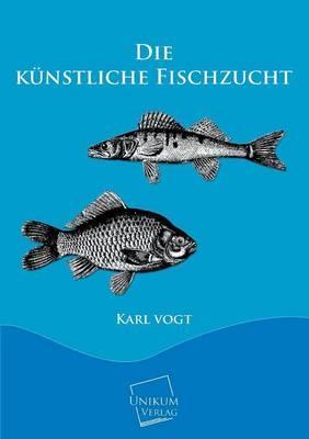 Die künstliche Fischzucht