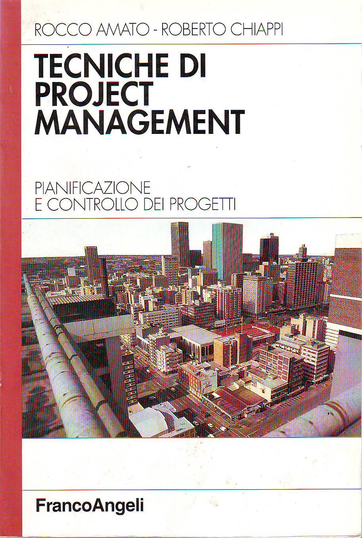 Tecniche di project management. Pianificazione e controllo dei progetti