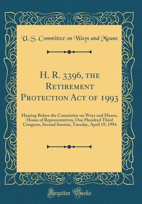 H. R. 3396, the Retirement Protection Act of 1993