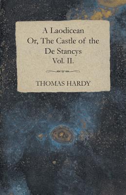 A Laodicean - Or, The Castle of the De Stancys - Vol. II