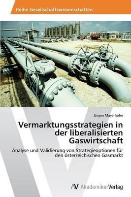 Vermarktungsstrategien in der liberalisierten Gaswirtschaft
