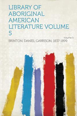 Library of Aboriginal American Literature Volume 5