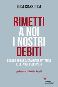 Rimetti a noi i nostri debiti. Europa ed euro