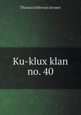 Ku-Klux Klan No. 40